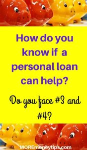How do you know if a personal loan can help? Do you face #3 and #4?