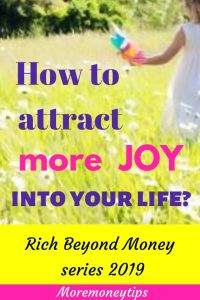 How to attract more joy into your life.