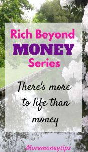Rich Beyond Money Series. There's more to life than money.