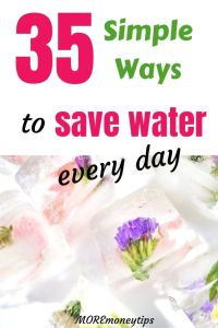 35 Easy Ways to Save Water every day.