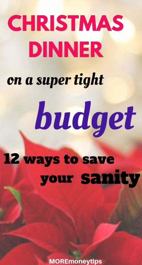 Christmas Dinner on a super tight budget. 12 ways to save your sanity