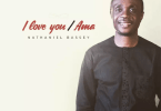 Download Music Mp3:- Nathaniel Bassey – I Love You