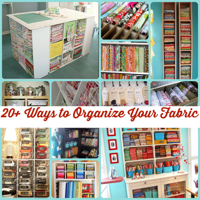 20+ Ways to Organize Your Fabric