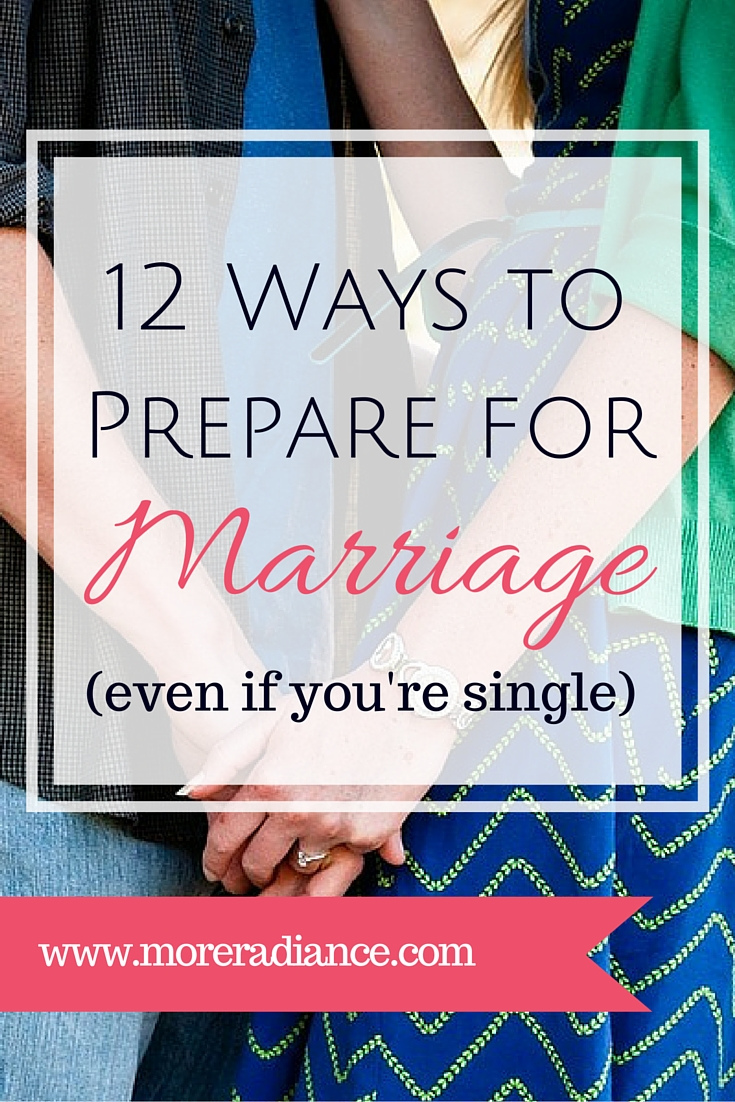 12 Ways to Prepare for Marriage (even if you're single).