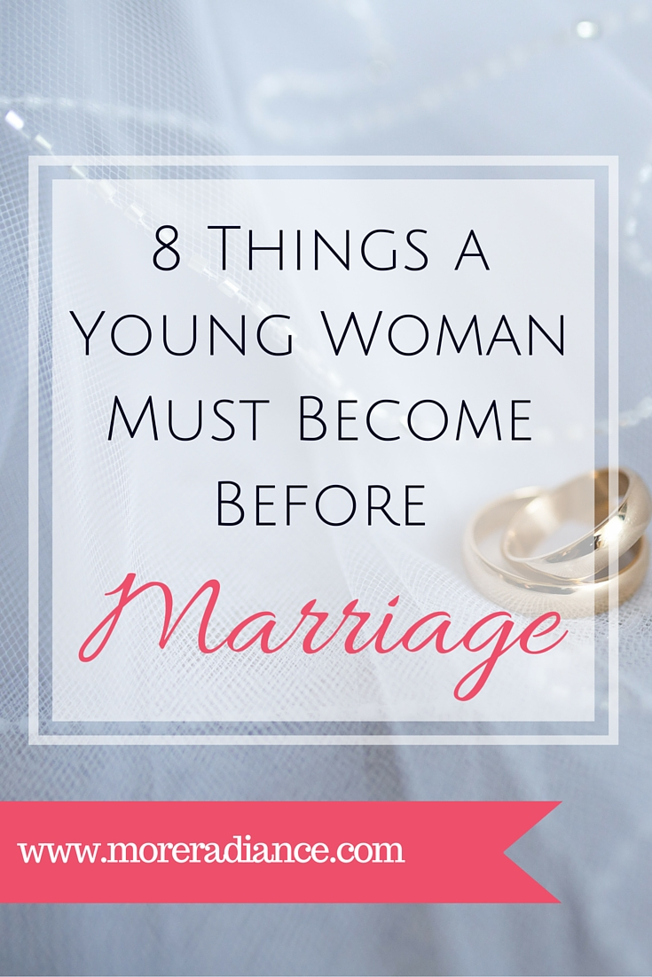 8 Things Young Women Must Become Before Marriage