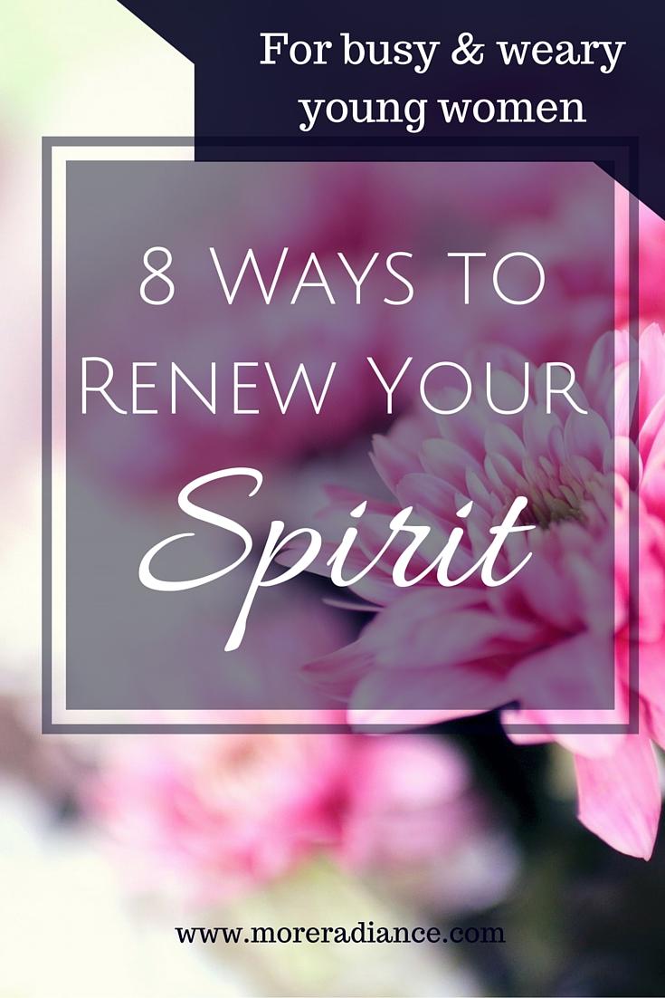 8 Ways to Renew Your Spirit