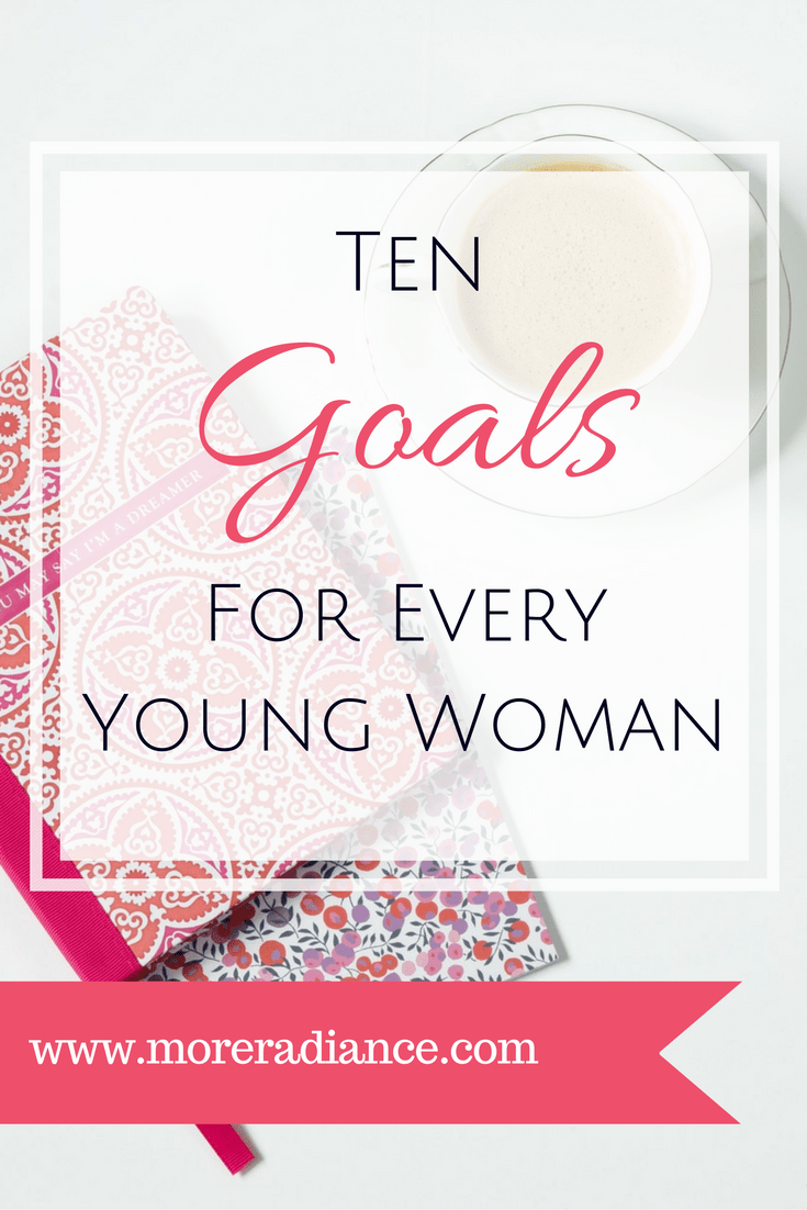 10 Goals for Every Young Woman - Here are 10 goals that every young woman should set. Are you striving to become a godly woman? Be sure to read this post and set some goals!