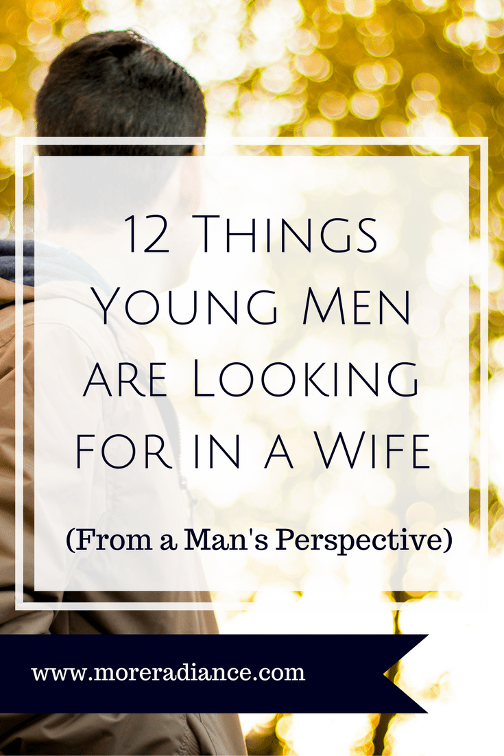 12 Things Young Men are Looking for in a Wife (From a Man's Perspective) Do you want to have a godly relationship and marriage with a godly young man? Well here are 12 things godly young men want!