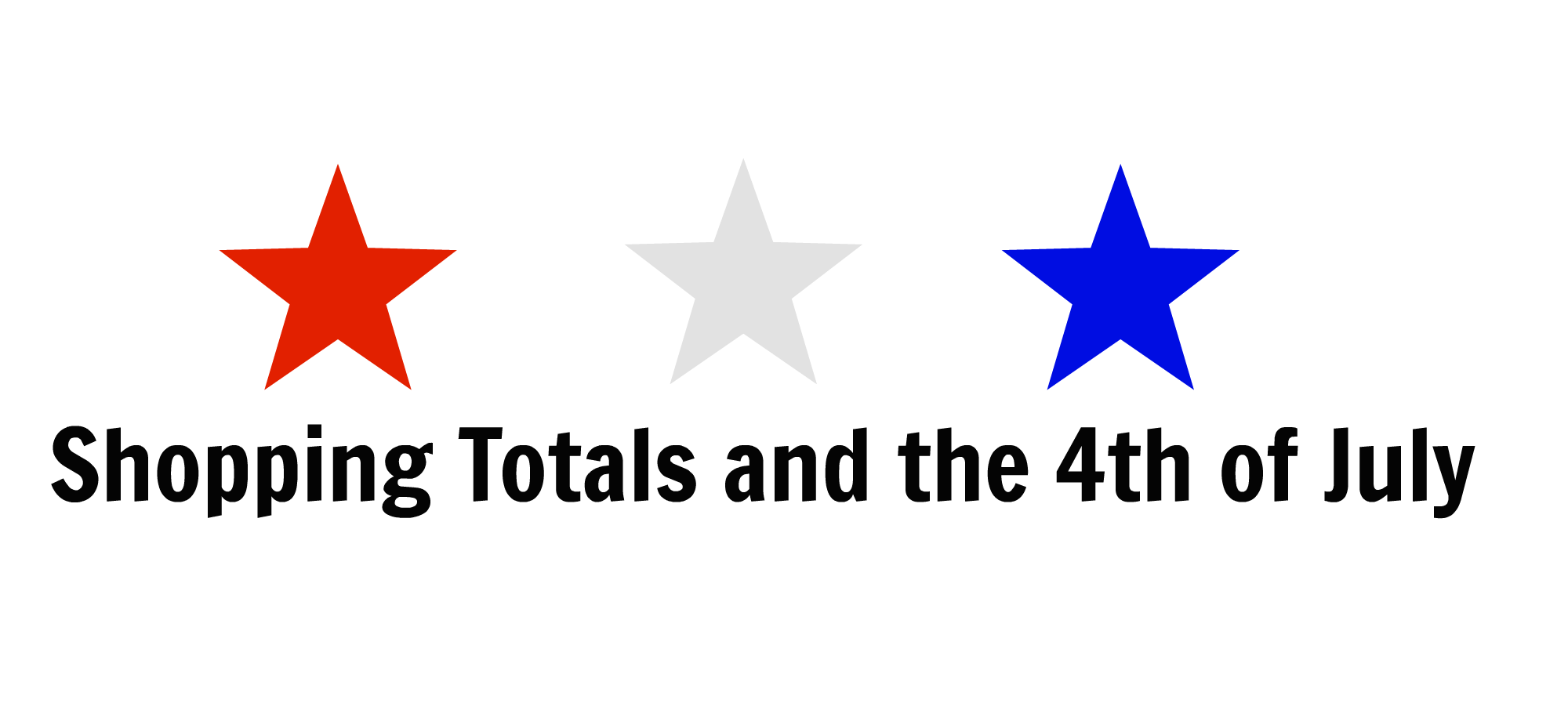 Shopping Totals And The 4th Of July
