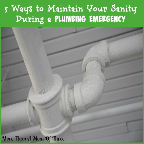 5 Ways to Maintain Your Sanity During a Plumbing Emergency