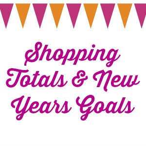Shopping Totals & New Years Goals