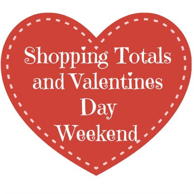 Shopping Totals and Valentines Weekend