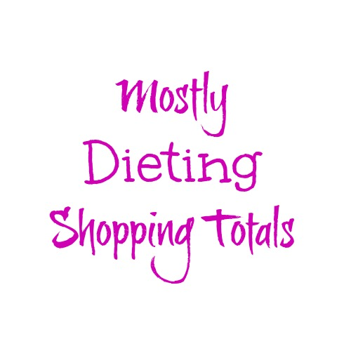 Mostly Dieting Shopping Totals