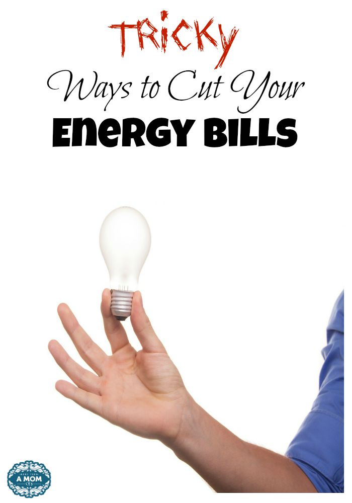 Tricky Ways to Cut Your Energy Bills