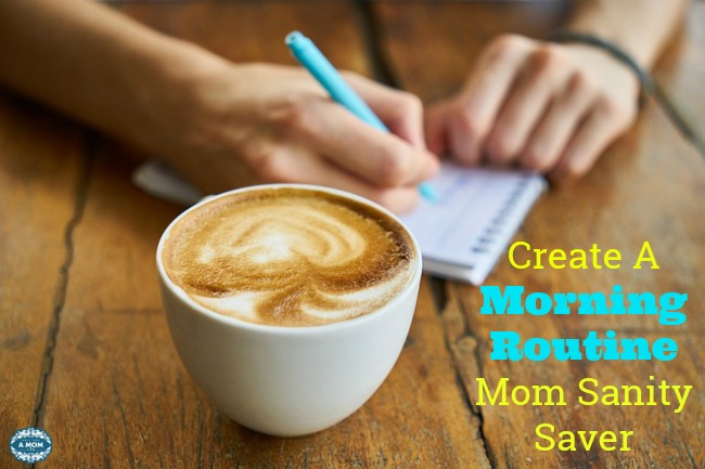 Create A Morning Routine Mom Sanity Saver