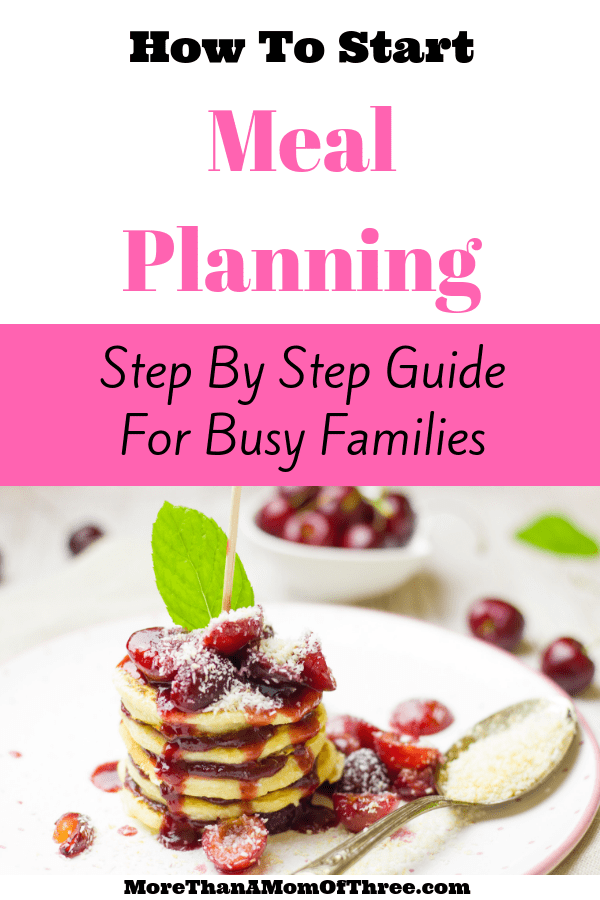 Step by step guide to meal planning for families. Meal prep ideas to save you time and tips to meal plan on a budget