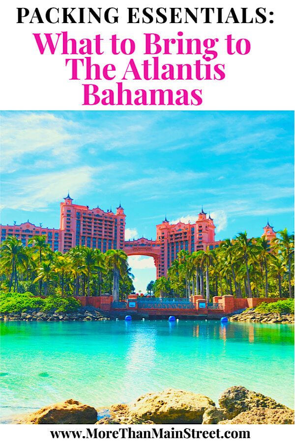 Packing Essentials: What to Bring to Atlantis for your Family Vacation