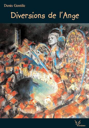 Ce texte est extrait du livre Diversions de l'Ange, disponible sur Amazon en cliquant sur la couverture.