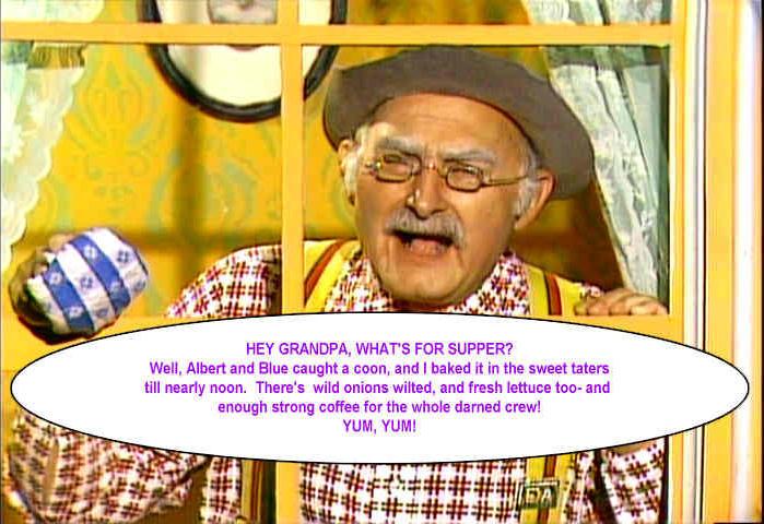 "Grandpa Jones - ""Hey Grandpa, what's for supper?"""