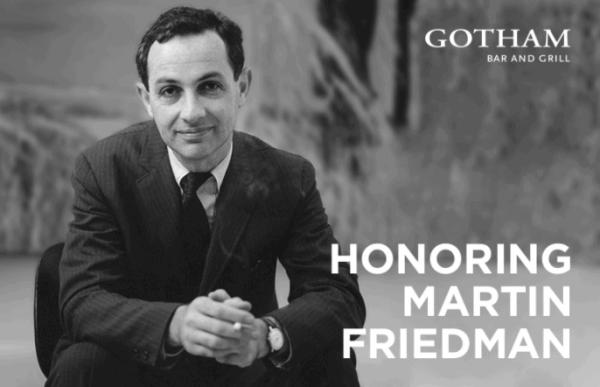 Gotham Tribute To Martin Friedman (Credit: Gotham Bar and Grill)