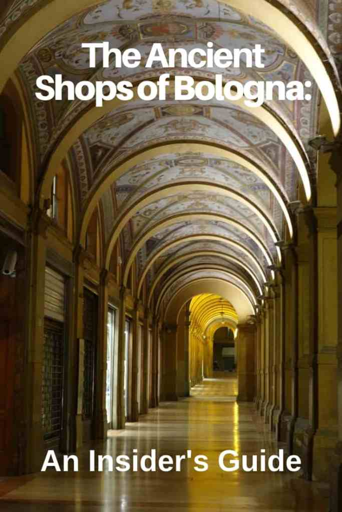 An Insiders Guide to the Ancient Shops of Bologna