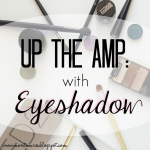 Journey Into Beauty: Up the Amp with Eyeshadow