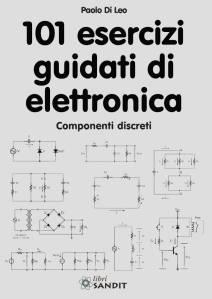 101 Esercizi di elettronica Paolo DI Leo