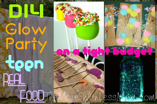 Glow Party Teen Birthday Real Food