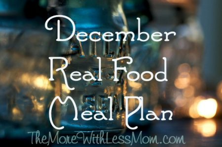 December Real Food Monthly Meal Plan from The More With Less Mom