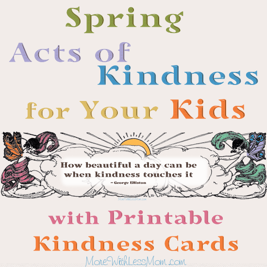 25 Spring Acts of Kindness for Your Kids with Printable and Kindness Cards