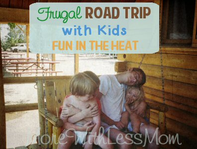 Frugal Road Trip with Kids – Fun in the Heat