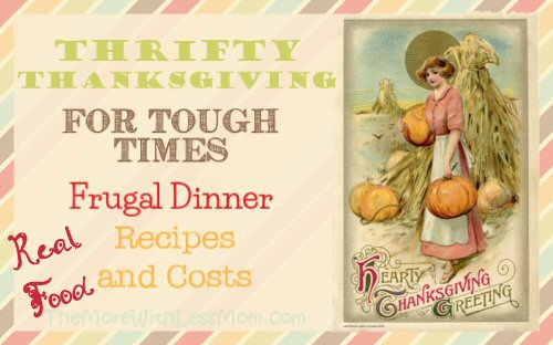 Thrifty Thanksgiving for Tough Times – Frugal Thanksgiving Dinner Recipes and Costs