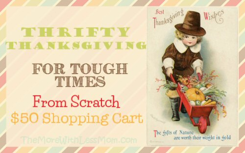 Thrifty Thanksgiving for Tough Times – From Scratch Frugal $50 Shopping Cart