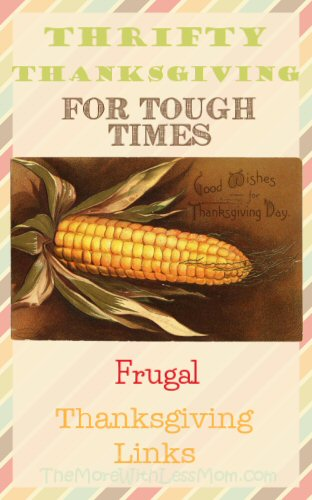 Thrifty Thanksgiving for Tough Times – Frugal Thanksgiving Links
