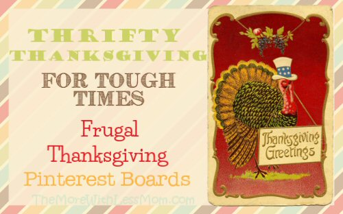 Thrifty Thanksgiving for Tough Times – Frugal Thanksgiving Pinterest Boards