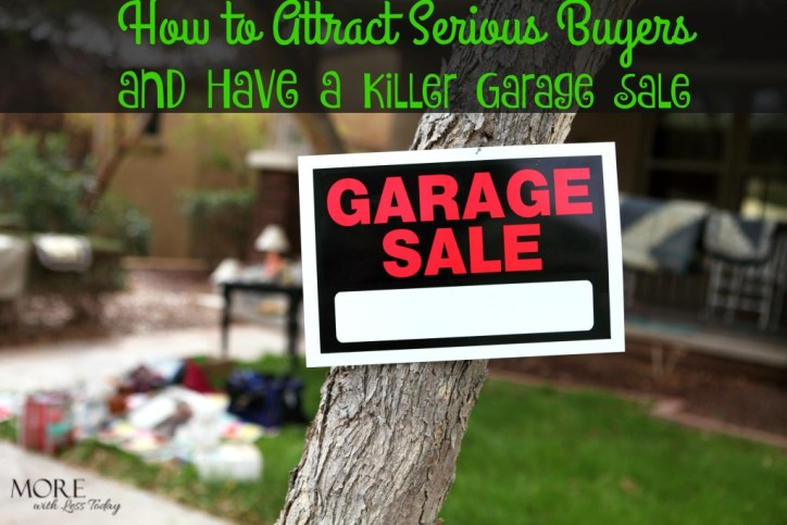 How to Attract Serious Buyers and Have a Killer Garage Sale, smart tips to rock your next garage sale, advertise your garage sale online for free
