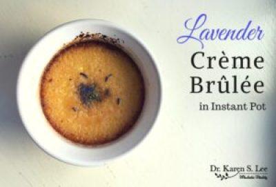 Lavender Creme Brulee recipe for Instant Pot