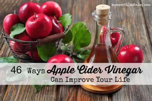 46 Ways Apple Cider Vinegar Can Improve Your Life