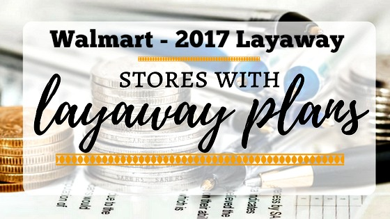 Are you looking for Walmart 2017 layaway? Get the details for how Walmart layaway works, fees and conditions, and what products are included.