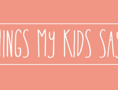 Things My Kids Say: No. 028