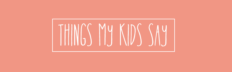 thingsmykidssay2