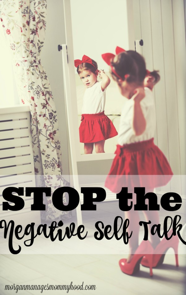 Negative self-talk is harmful to an individual, but it's even worse when it's done in front of children. Read on to hear my plea to end it.