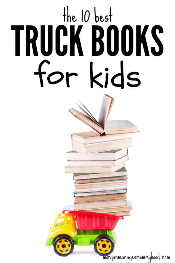 a big stack of books in the dump of a red and yellow toy dump truck with the words 10 best truck books for kids