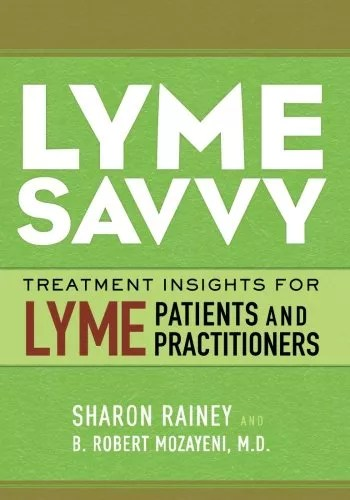 Lyme Savvy: Treatment Insights for Lyme Patients and Practitioners.   Edit   Clone  Close Case Take Ownership