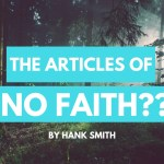 Have You Memorized the 13 Articles of NO Faith?