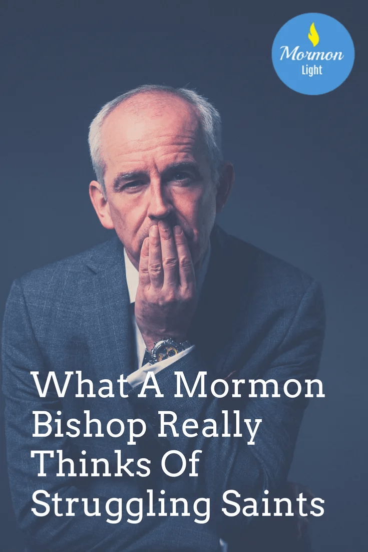 What A Mormon Bishop Really Thinks Of Struggling Saints #lds #mormon #bishop