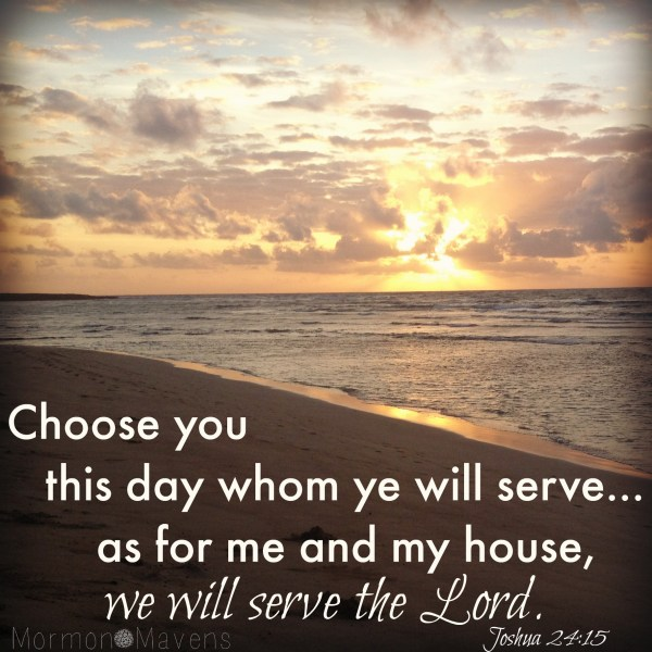 choose-you-this-day-whom-ye-will-serve