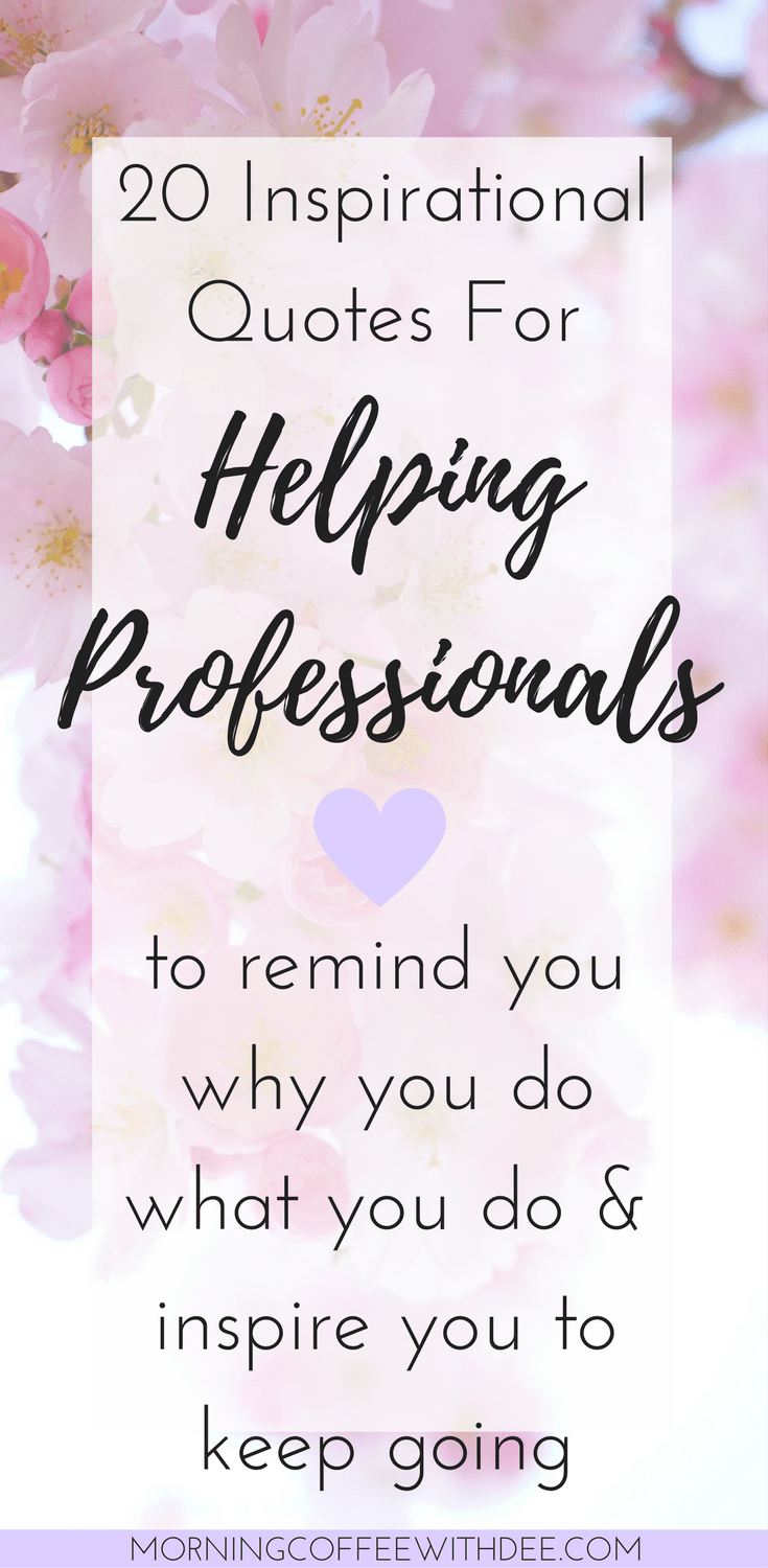Inspirational Quotes For Helping Professionals To Help You Stay Positive
