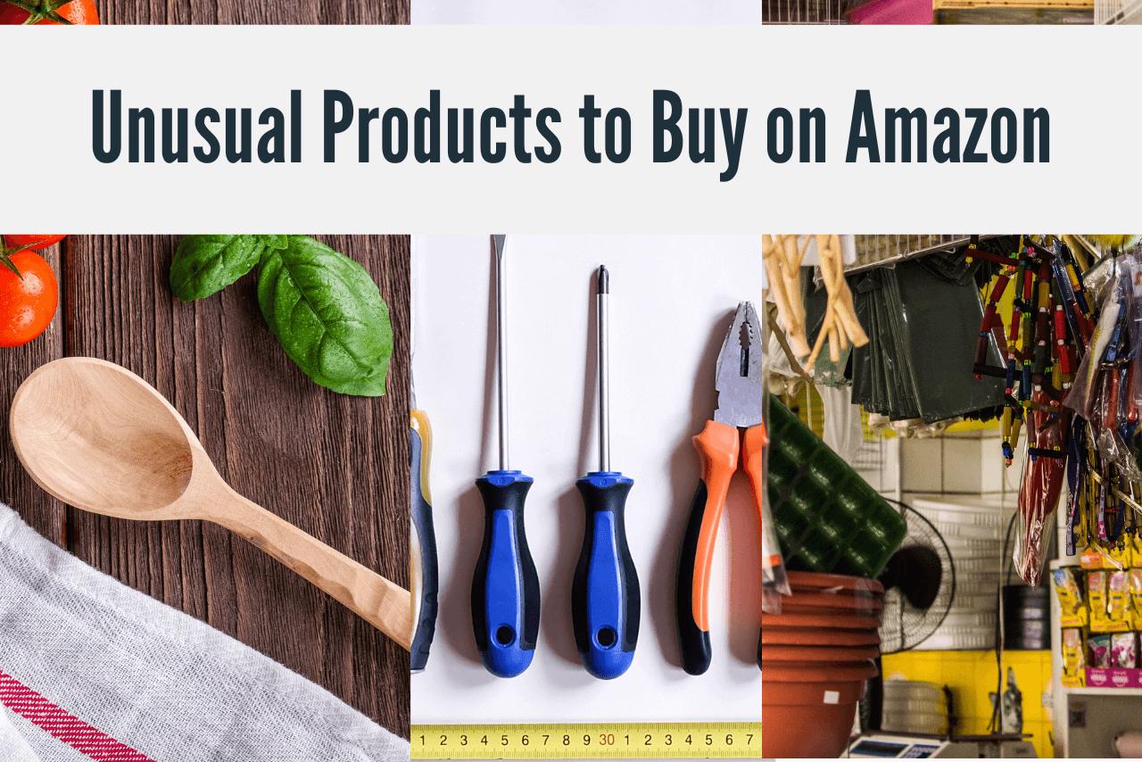 Unusual Products to Buy on Amazon
