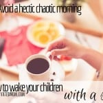 Morning Day Nine – Morning Joy – How to Wake Your Children with a Smile